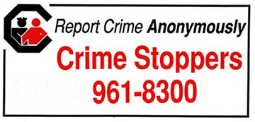 Report Crime Anonymously Crime Stoppers 961-8300